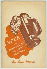 Beer & Compulsory Military Training (Jan Tonnesen) Tags: beer training war military wwii temperance worldwartwo compulsory