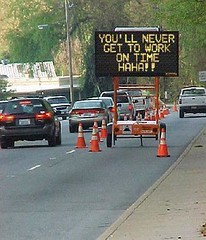 you'll never get to work... (dururuni) Tags: road cars sign work fun funny joke