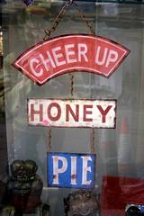 Cheer Up Honey Pie
