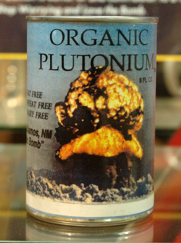 """Organic Plutonium - Fat Free, Wheat Free, Dairy Free"" by Marshal Astor on flickr"