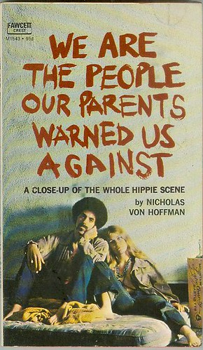 We Are The People Our Parents Warned Us Against by Jan Tonnesen.