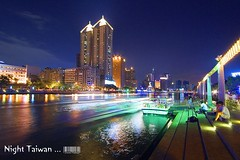 Night, Taiwan ... (Fishtail@Taipei) Tags: taiwan kaohsiung lovetaiwan