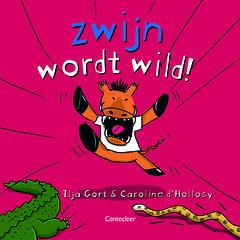 Zwijn wordt wild (De Wijnboerzelf) Tags: zwijn kinderboek