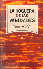 Tom Wolfe, La Hoguera de las Vanidades