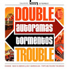 Double Trouble, Autoramas & Tormentos