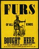 Furs of All Kinds Bought Here
