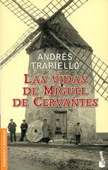 Andrés Trapiello, Las Vidas de Miguel de Cervantes