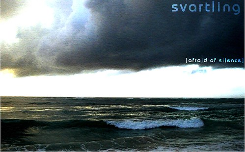 Svartling - Afraid of silence