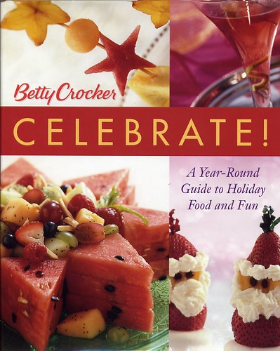 Betty Crocker's Celebrate! A Year-round Guide to Holiday Food and Fun