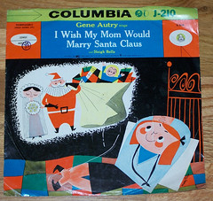 Gene Autry - I Wish My Mom Would Marry Santa Claus [78rpm] (TheDamnushroom) Tags: christmas single geneautry onexplore 78rpm 10inch maryblair