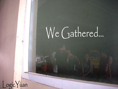we gathered