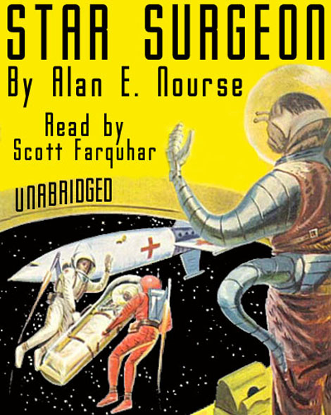 Audiobook - Star Surgeon by Alan E. Nourse