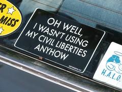 I wasn't using my civil liberties any way