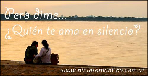 ¿Quien te ama en silencio?