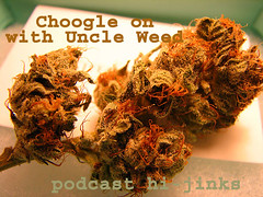 Choogle on with Uncle Weed #36