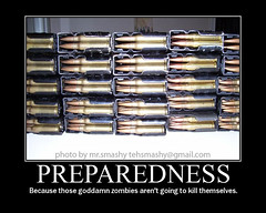 Zombie Preparedness Motivational Poster (mr.smashy) Tags: zombies ammo ammunition ar15 cartridge motivational stolenandcopiedbutyoucantfakethefunk