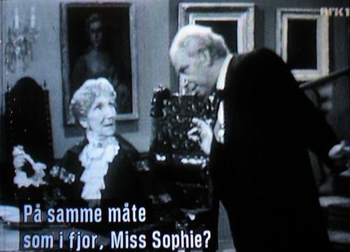 «Same procedure as last year, Miss Sophie?»