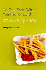 An image of Maggie Mason's book 'No One Cares What You Had for Lunch: 100 Ideas for Your Blog'