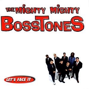 Bosstones Lets Face It