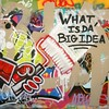 WHAT IS DA BIG IDEA