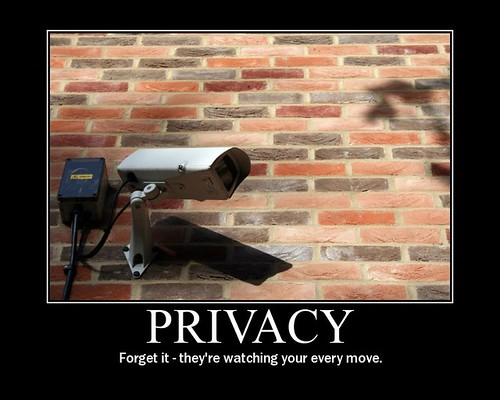 Privacy: Forget it—they're watching your every move.