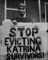 """Stop Evicting Katrina Survivors!"" (The Voice of Eye) Tags: camera blackandwhite usa photography hope la democracy community education peace noiretblanc neworleans fineart protest documentary diversity hurricanekatrina lafitte solidarity africanamerican forsaken injustice stbernard anthropology tentcity grassroots sociology participation iberville lowincome peopleshurricanerelieffund craigmorse culturesubculture culturesubcultureyahoocom wwwculturesubculturecom affectedcommunities theindeliblespirit 2006craigmorse rallyingandresistance publichousingprotest survivorsvillage messageswarningspleas c3handsoffiberville bwcooper cjpeete theplanningprocess righttoreturn drjohnpreliminary"