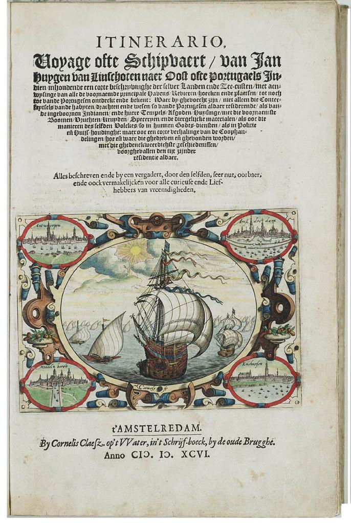 Voyage ofte schipvaert van Jan Huyghen van Linschoten naar Oost ofte Portugaels Indien ... 1579-1592, also known as Voyages into ye East and West Indies, by Jan Huyghen van Linschoten