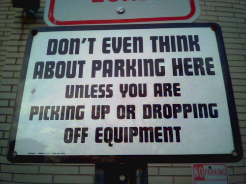 Don't Even Think About Parking Here Unless You Are Picking Up Or Dropping Off Equipment
