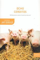 Stephen Jay Gould, Ocho Cerditos