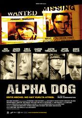 Póster y trailer en castellano de 'Alpha Dog' de Nick Cassavetes
