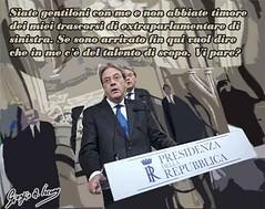 Era un extraparlamentare di sinistra, adesso è presidente incaricato (SatiraItalia) Tags: crisi di governo gentiloni