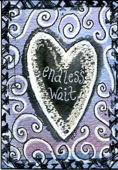 endless wait ACEO