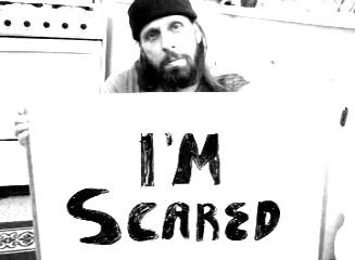 im scared