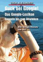 Guck bei Google! - Das Google Lexion