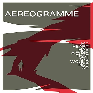 Aereogramme-my heart-cover