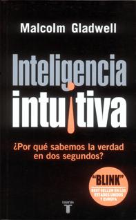 Inteligencia Intuitiva - Malcolm Gladwell