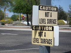 Caution: not a level surface