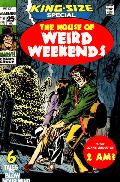 The House of Weird Weekends #1,128