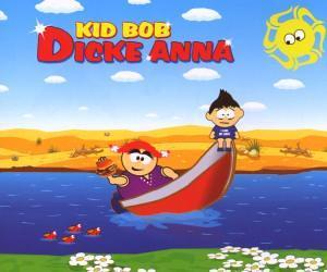 Kid Bob - Dicke Anna