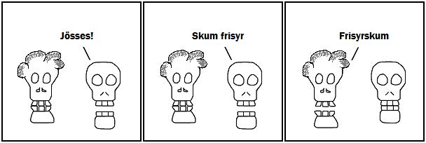 Jösses!; Skum frisyr; Frisyrskum