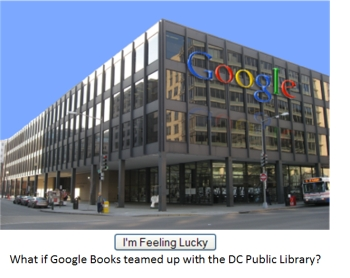 I'm Feeling Lucky: What if Google partnered with the DC Public Library?