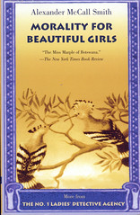Alexander McCall Smith, Morality for Beautiful Girls