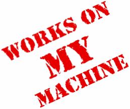 works-on-my-machine-stamped[2]
