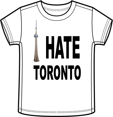 I Hate Toronto T-Shirt