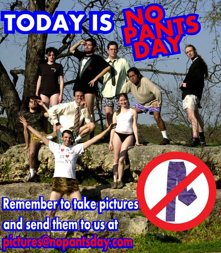 today by No Pants Day.