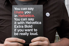 i hate helvetica (sgoralnick) Tags: nerd film andy book buttons documentary font type helvetica typeface souveniers helveticafilm andyclymer ilovehelvetica ihatehelvetica