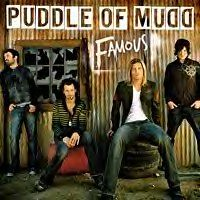 The Puddle of Mudd - Famous