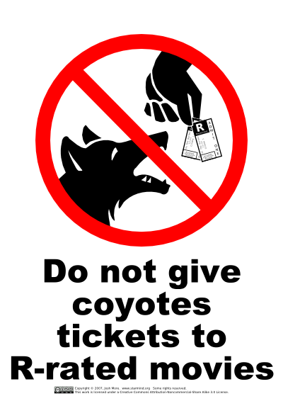 Do not give coyotes tickets to R-rated movies