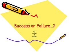 Success or Failure by lauren and harley