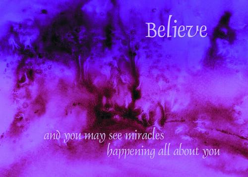 Believe miracles happen